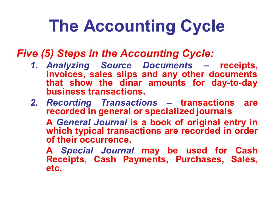 The Accounting Cycle Five (5) Steps in the Accounting Cycle: