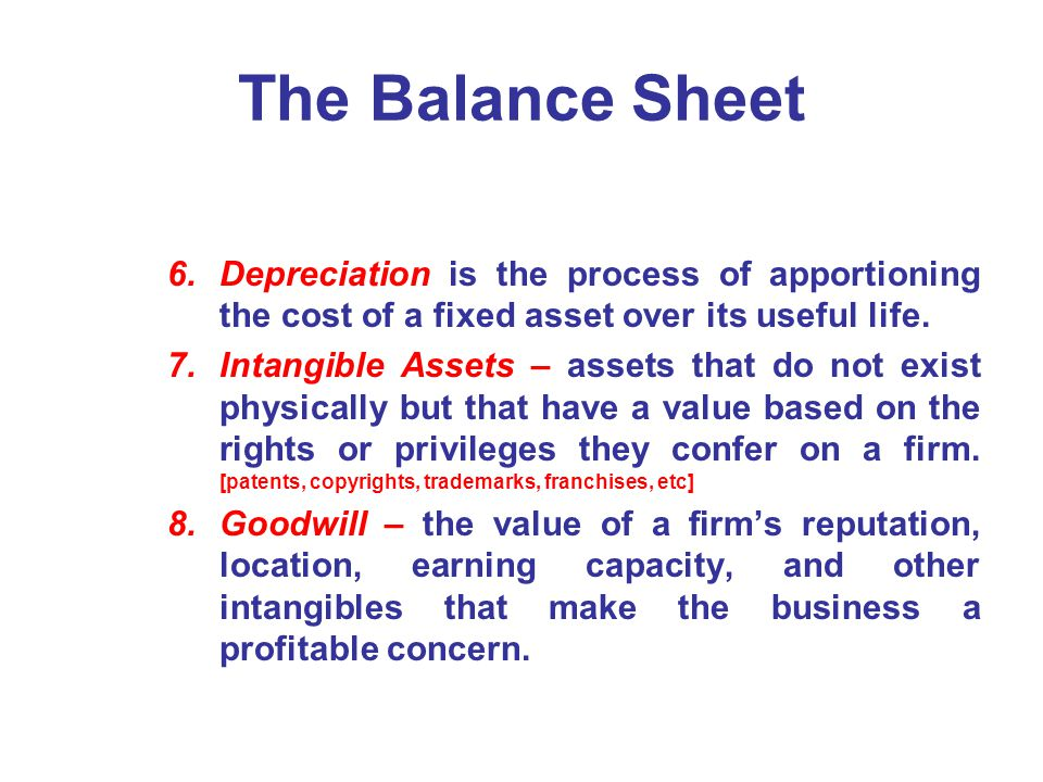 The Balance Sheet Depreciation is the process of apportioning the cost of a fixed asset over its useful life.