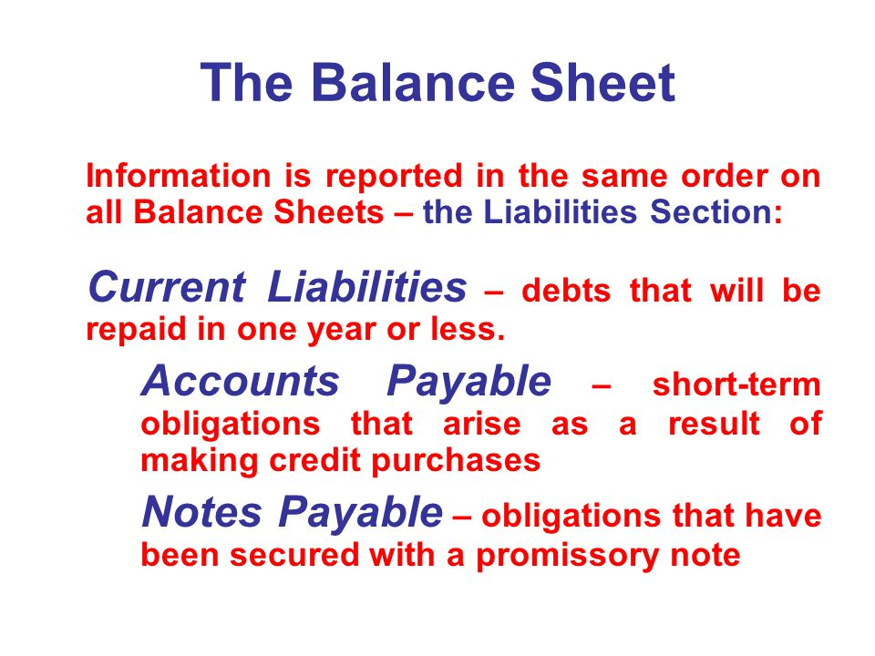 The Balance Sheet Information is reported in the same order on all Balance Sheets – the Liabilities Section: