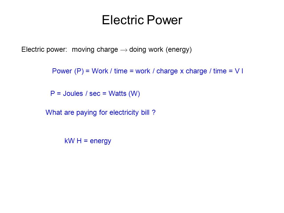 Electric Power Electric power: moving charge  doing work (energy)