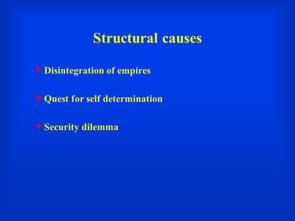 Structural causes Disintegration of empires