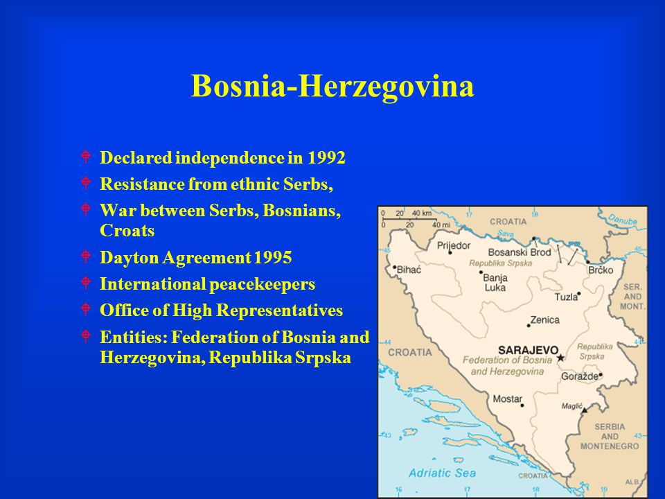 Bosnia-Herzegovina Declared independence in 1992