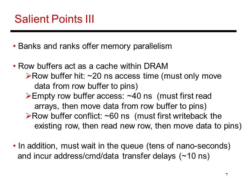 Salient Points III Banks and ranks offer memory parallelism
