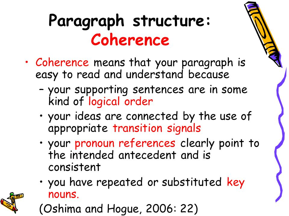 example of coherence in a paragraph And nothing in the writing process is more fundamental than writing a solid paragraph the following example illustrates the to keep the paragraph coherent.