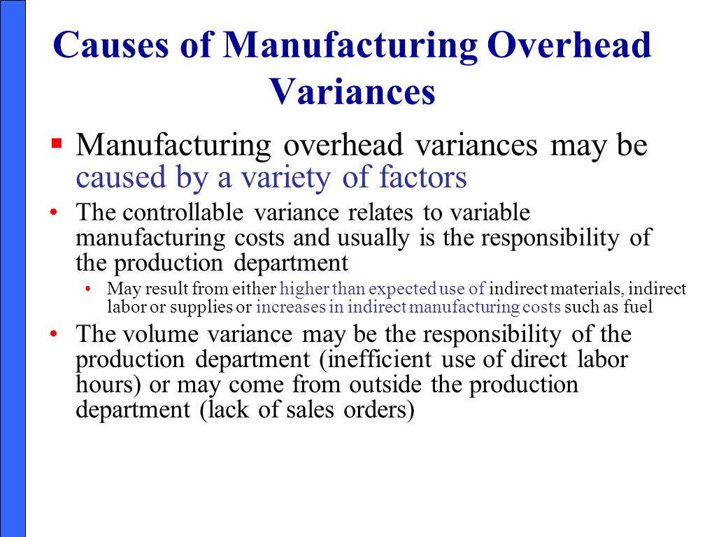 Causes of Manufacturing Overhead Variances