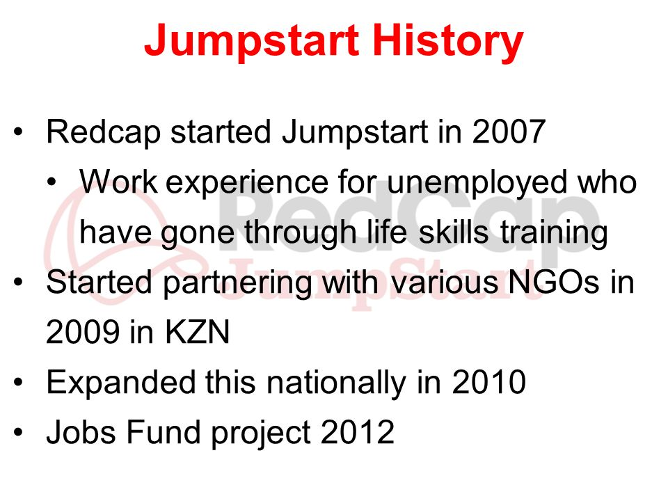 Jumpstart History Redcap started Jumpstart in 2007