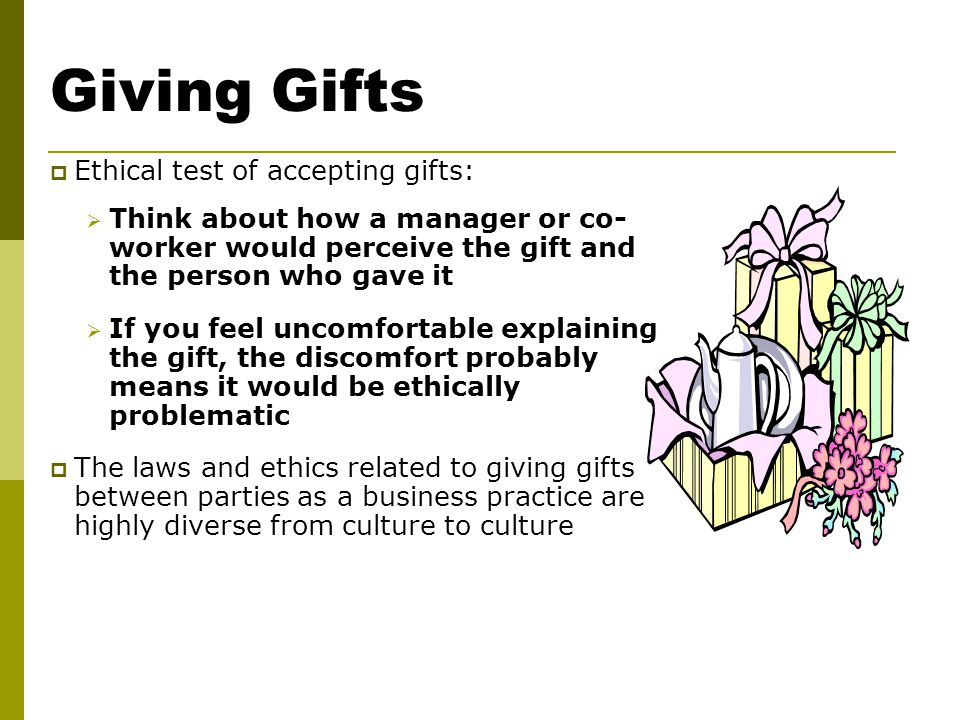 ethical question of gift giving in the Case studies for public officials on the ethics of accepting gifts.