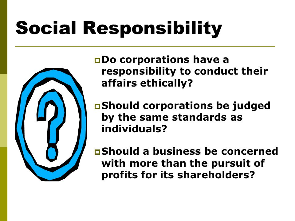 managing company ethics and social responsibility The subject of corporate social responsibility (csr) resonates throughout today's   the accounting profession board of directors senior management internal.