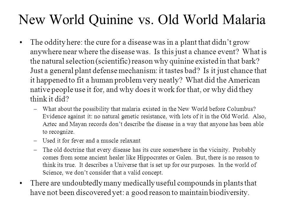New World Quinine vs. Old World Malaria