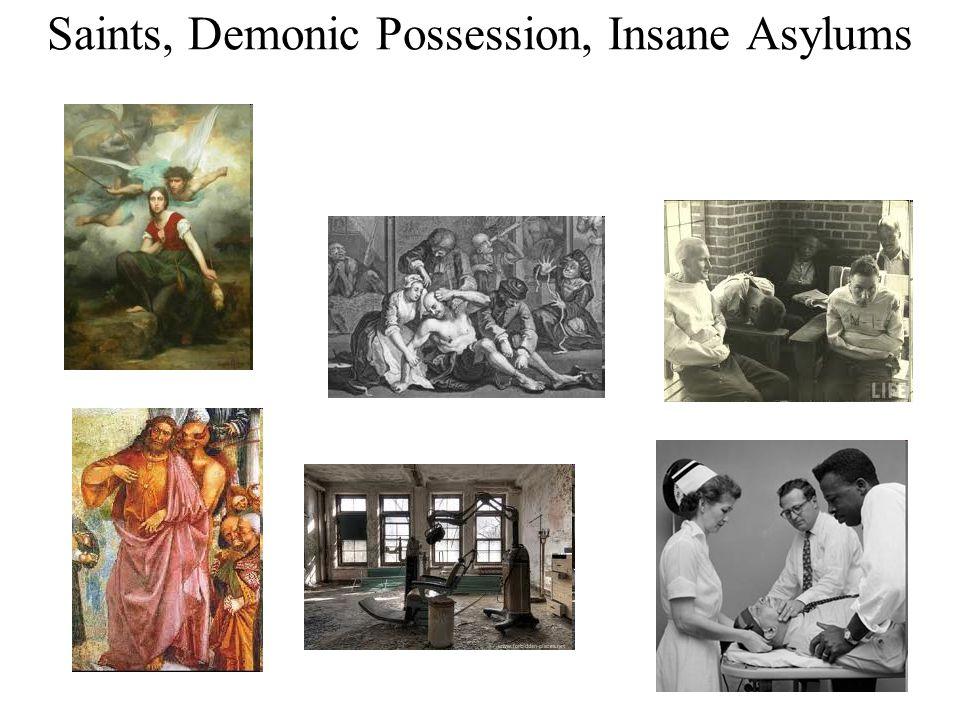 Saints, Demonic Possession, Insane Asylums