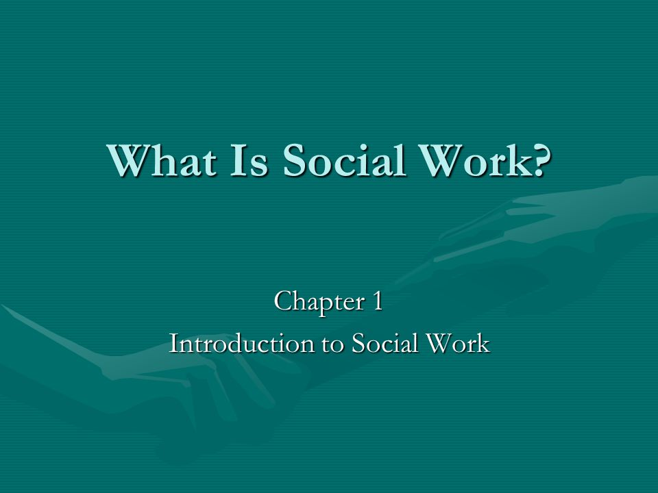 introduction to social work Choose from 500 different sets of intro to social work flashcards on quizlet  class two: introduction to social work and social welfare social work profession.