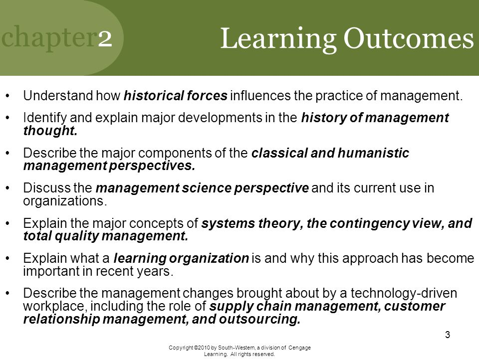 Learning Outcomes Understand how historical forces influences the practice of management.