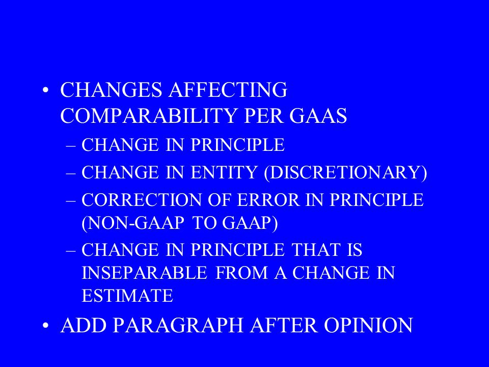 CHANGES AFFECTING COMPARABILITY PER GAAS