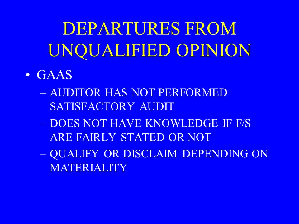 DEPARTURES FROM UNQUALIFIED OPINION
