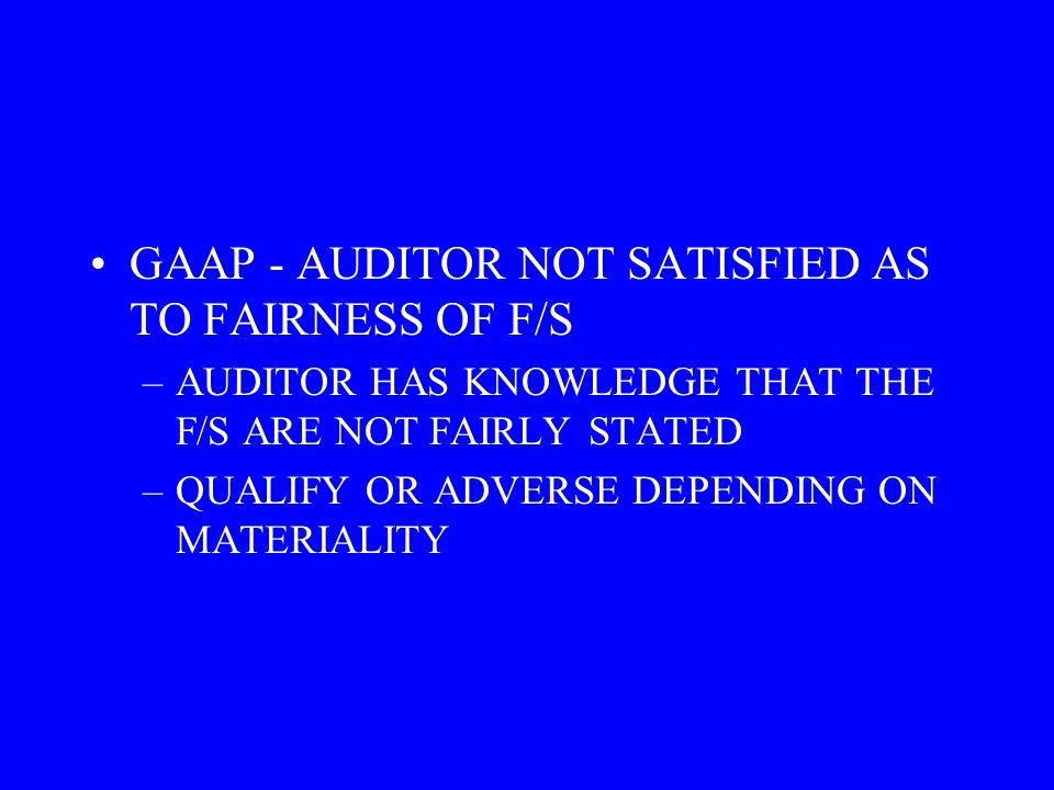 GAAP - AUDITOR NOT SATISFIED AS TO FAIRNESS OF F/S