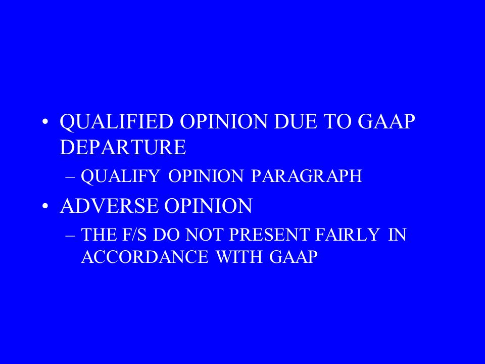 QUALIFIED OPINION DUE TO GAAP DEPARTURE