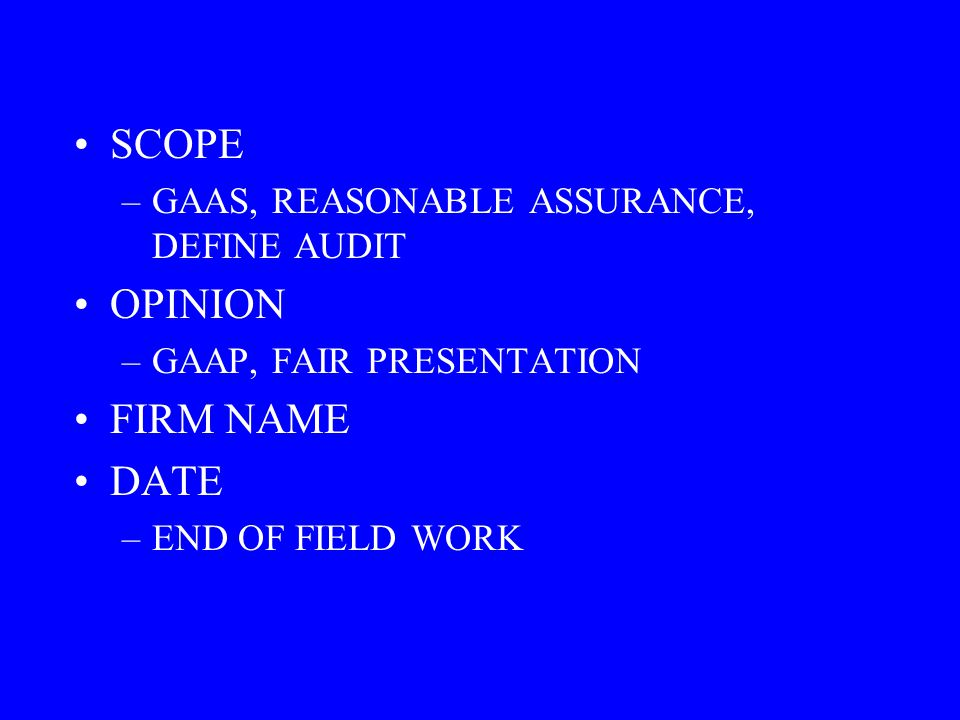 SCOPE OPINION FIRM NAME DATE GAAS, REASONABLE ASSURANCE, DEFINE AUDIT