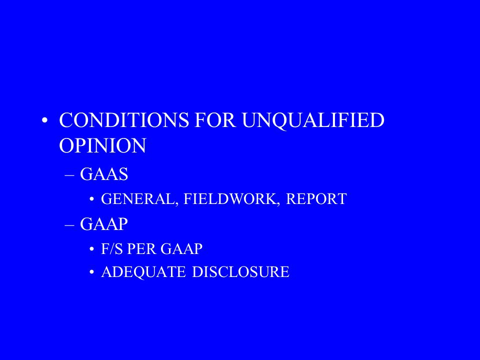 CONDITIONS FOR UNQUALIFIED OPINION
