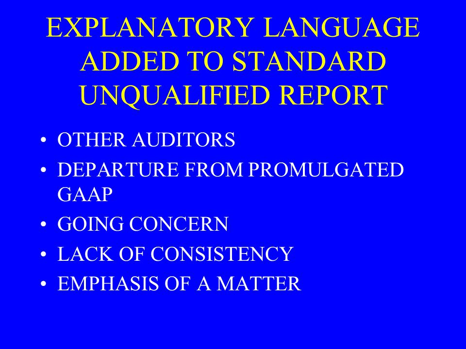 EXPLANATORY LANGUAGE ADDED TO STANDARD UNQUALIFIED REPORT
