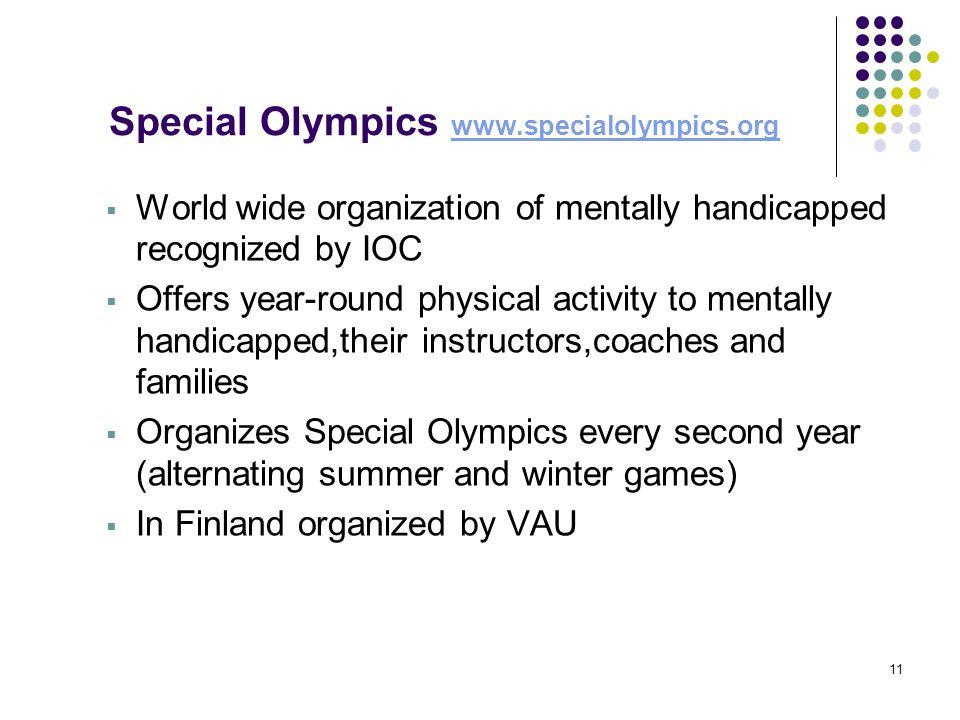Special Olympics www.specialolympics.org