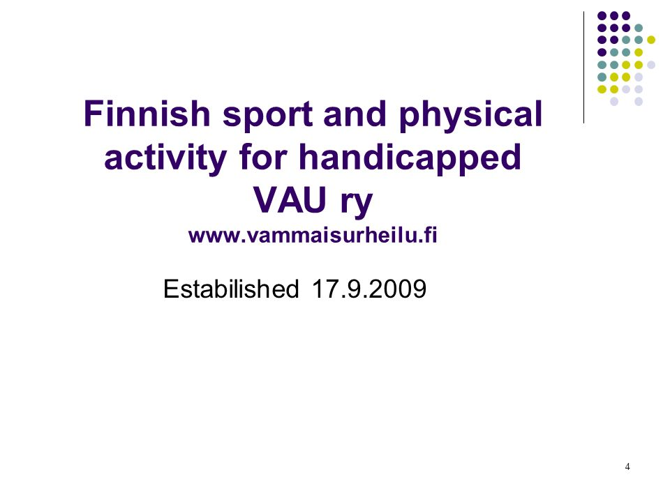 Finnish sport and physical activity for handicapped VAU ry www
