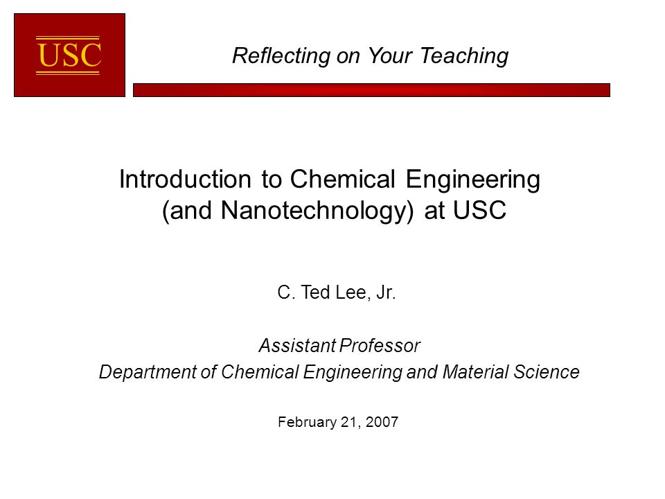 Introduction to Chemical Engineering (and Nanotechnology) at USC ...