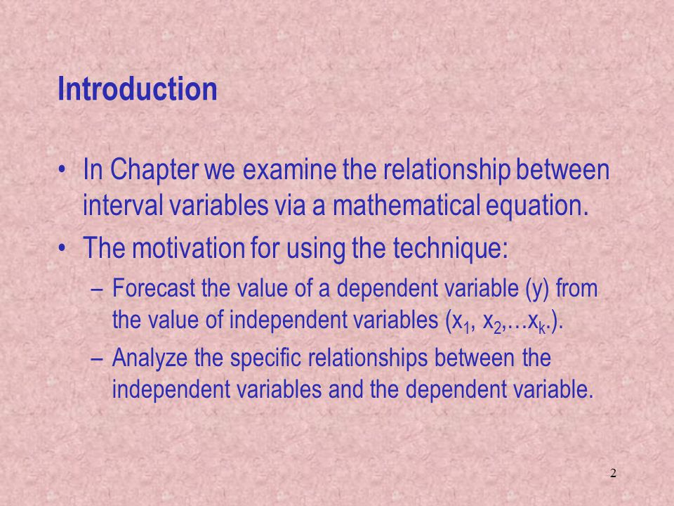 Introduction In Chapter we examine the relationship between interval variables via a mathematical equation.