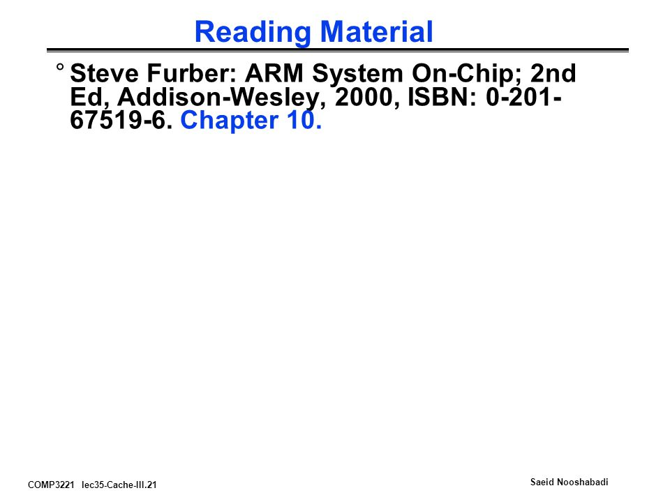 Reading Material Steve Furber: ARM System On-Chip; 2nd Ed, Addison-Wesley, 2000, ISBN: