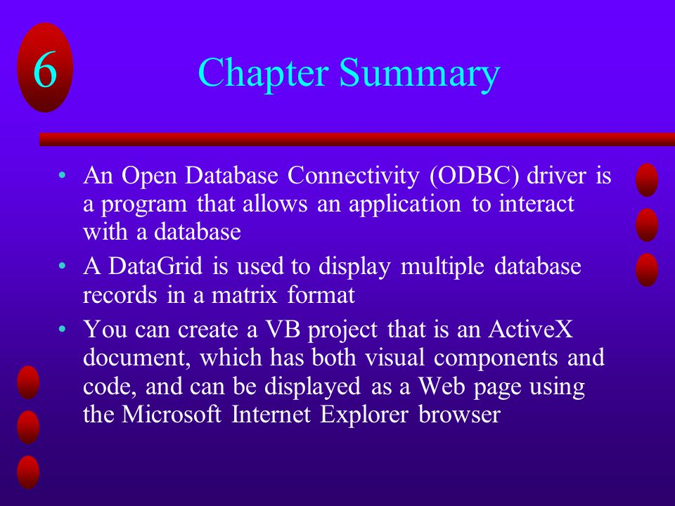 Chapter Summary An Open Database Connectivity (ODBC) driver is a program that allows an application to interact with a database.
