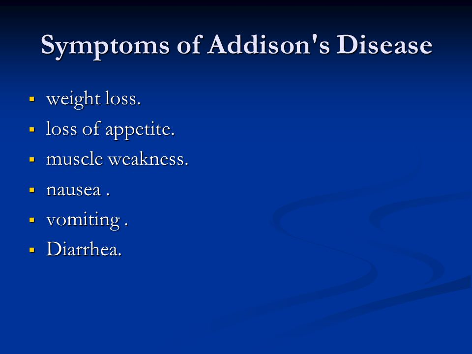 Symptoms of Addison s Disease