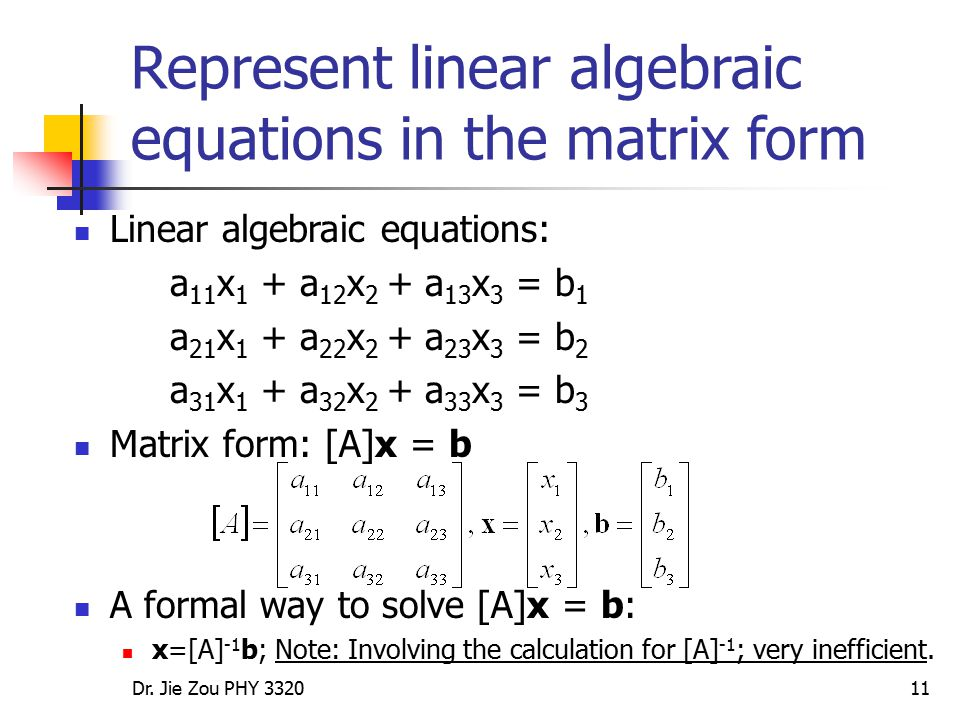 Represent linear algebraic equations in the matrix form
