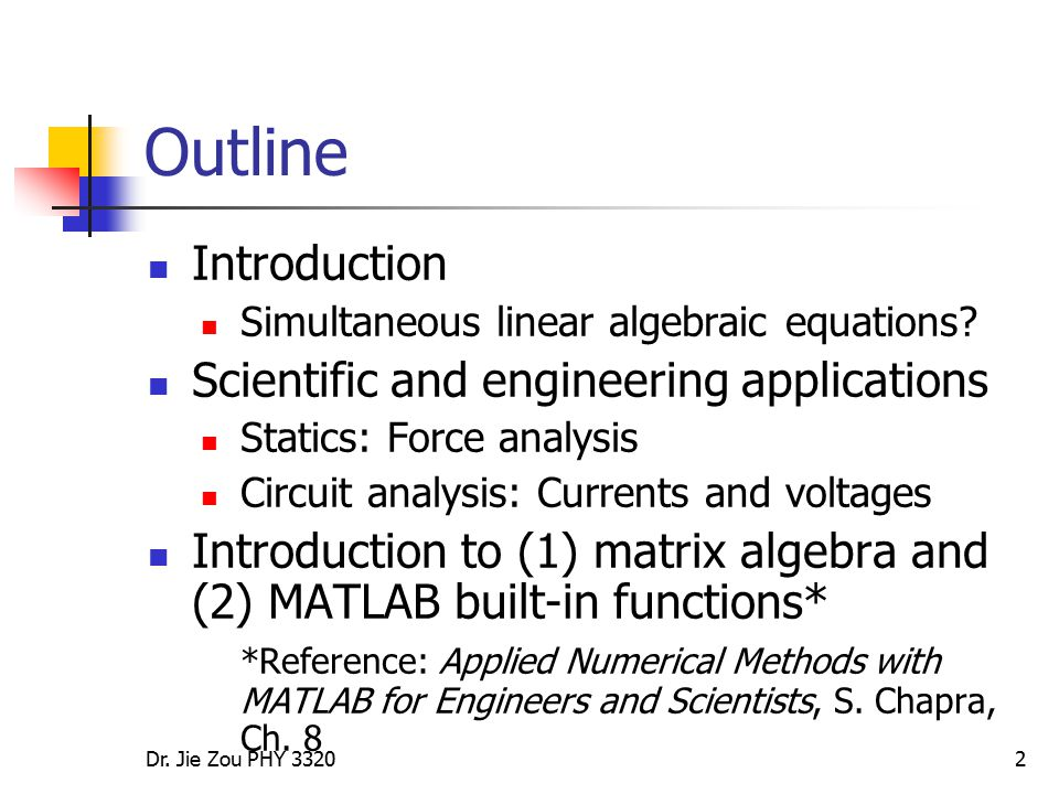 Outline Introduction Scientific and engineering applications