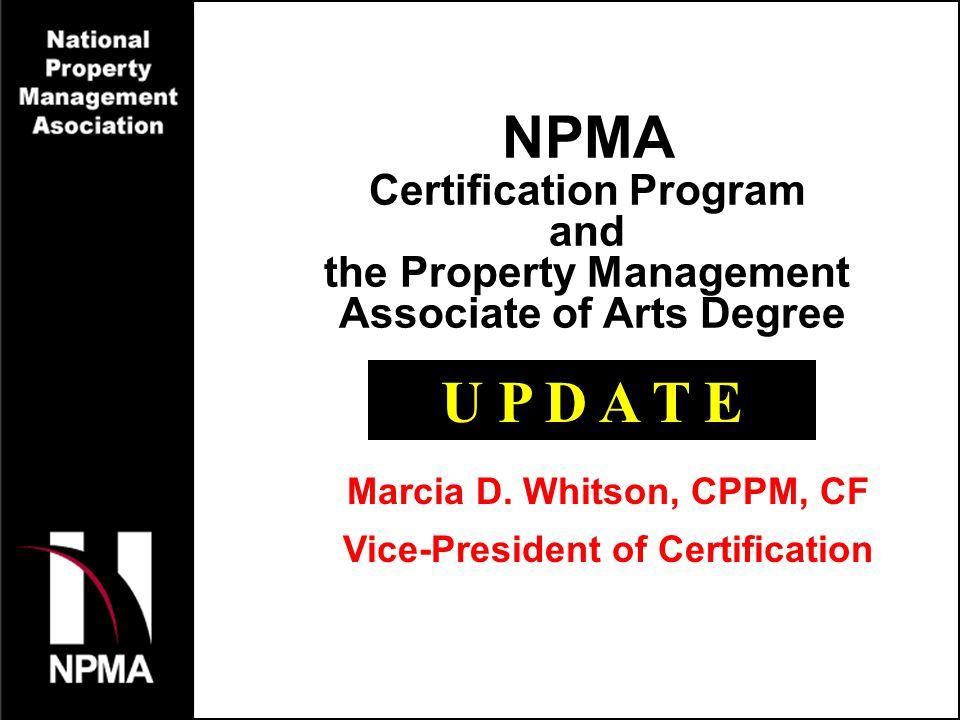 NPMA U P D A T E Certification Program and the Property Management ...