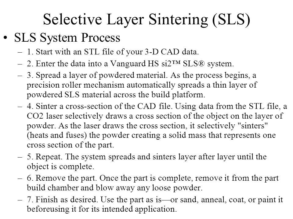 Selective Layer Sintering (SLS)