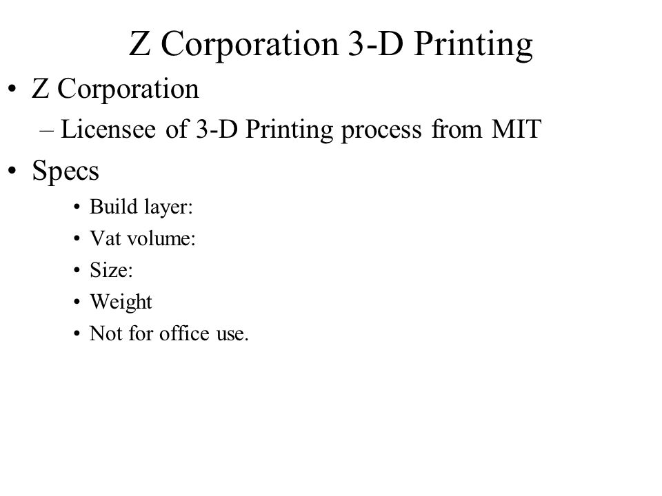 Z Corporation 3-D Printing