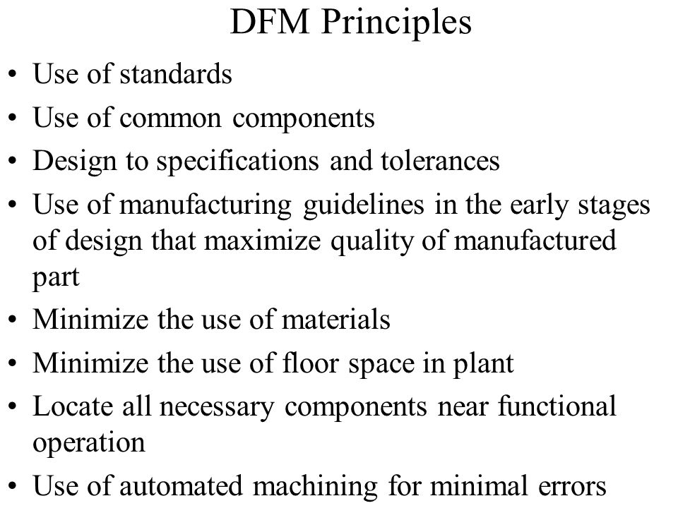 DFM Principles Use of standards Use of common components