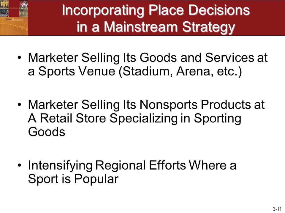 Incorporating Place Decisions in a Mainstream Strategy