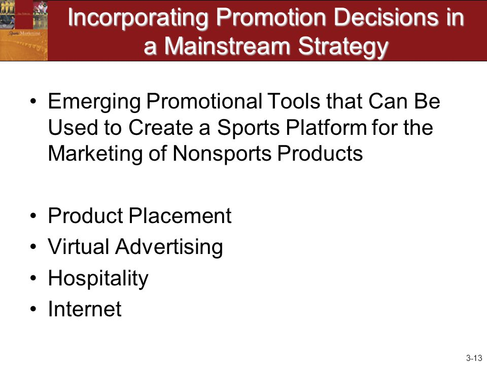 Incorporating Promotion Decisions in a Mainstream Strategy