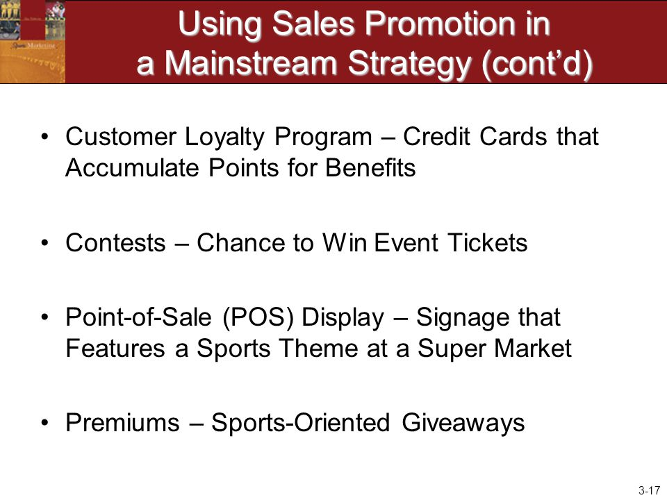 Using Sales Promotion in a Mainstream Strategy (cont'd)