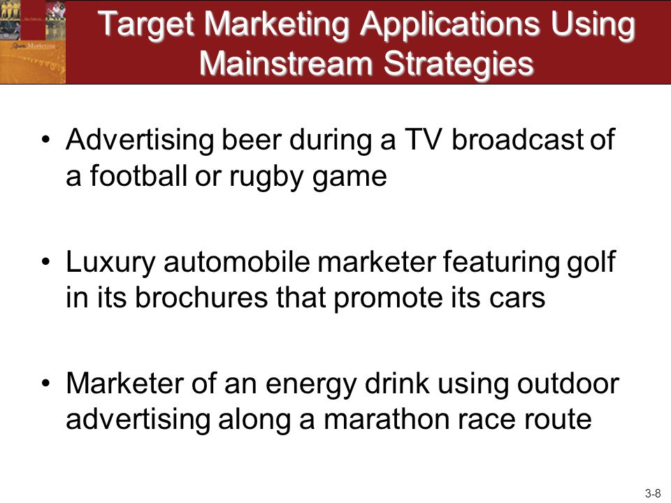 Target Marketing Applications Using Mainstream Strategies