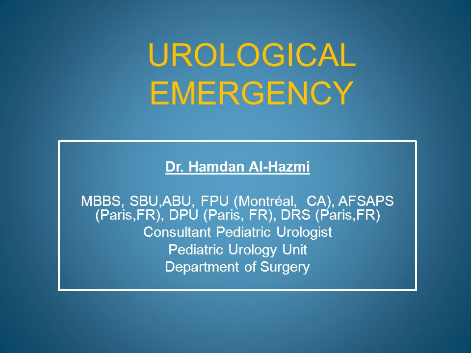 UROLOGICAL EMERGENCY Dr  Hamdan Al-Hazmi