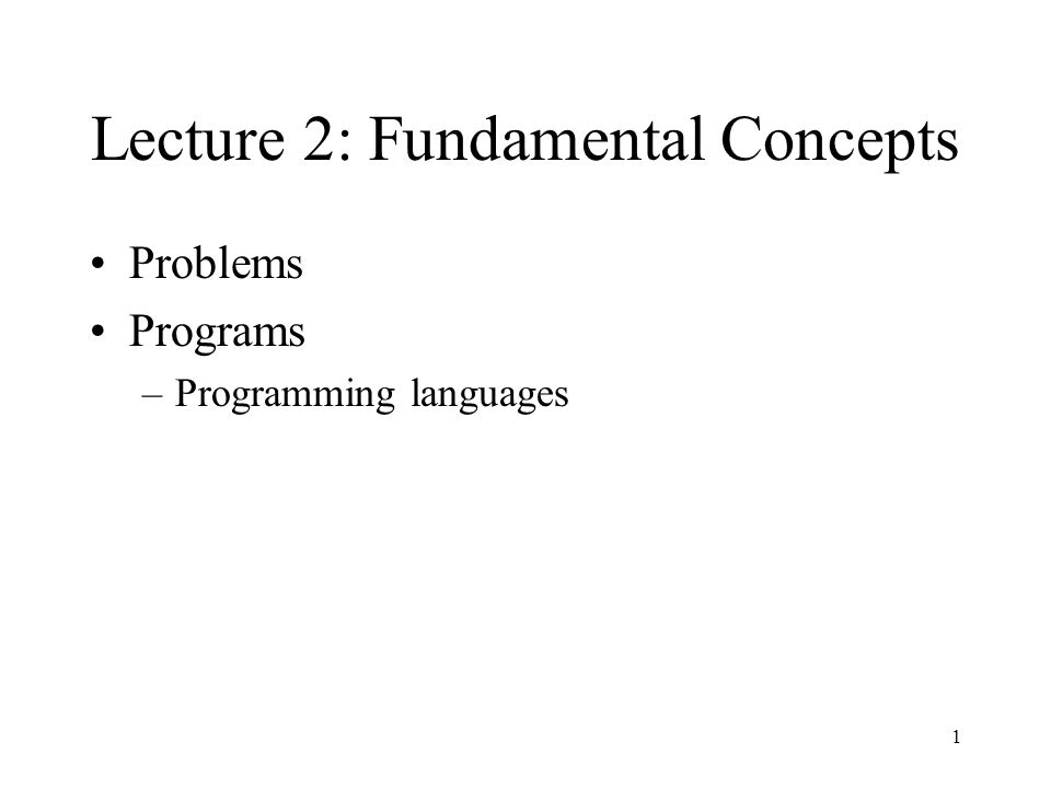 Lecture 2: Fundamental Concepts