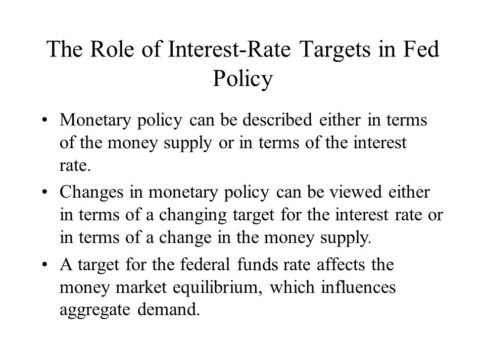 The Role of Interest-Rate Targets in Fed Policy