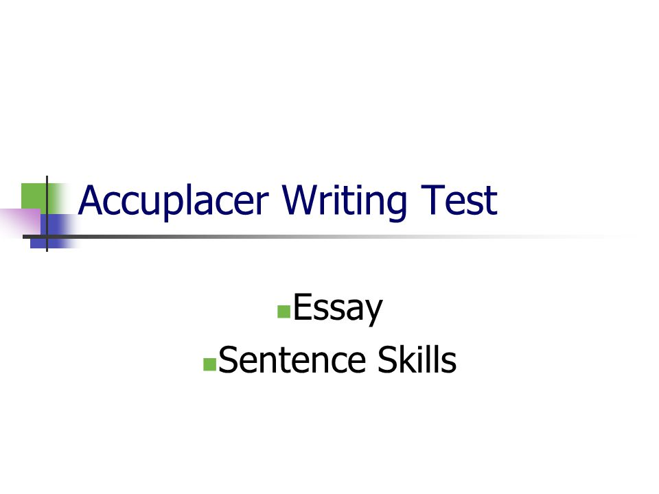 Essay accuplacer test