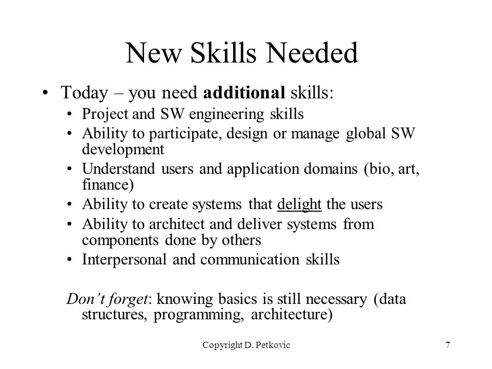 New Skills Needed Today  you need additional skills: