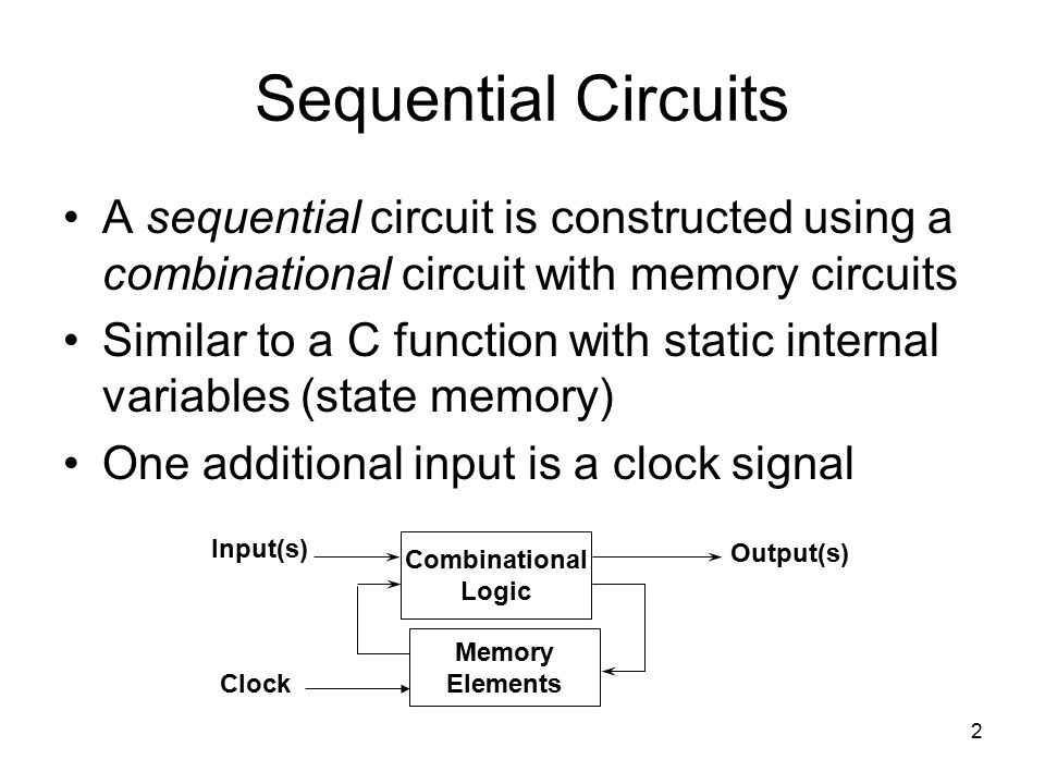 Sequential Circuits A sequential circuit is constructed using a combinational circuit with memory circuits.