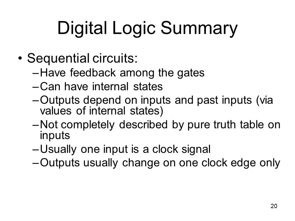 Digital Logic Summary Sequential circuits: