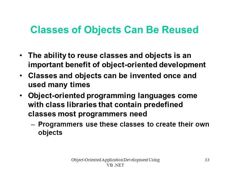 Classes of Objects Can Be Reused