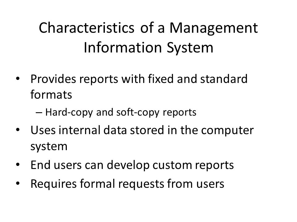 characteristics of management information system Characteristics of valuable information  information system: components that  work together to process data and  management information system (mis.