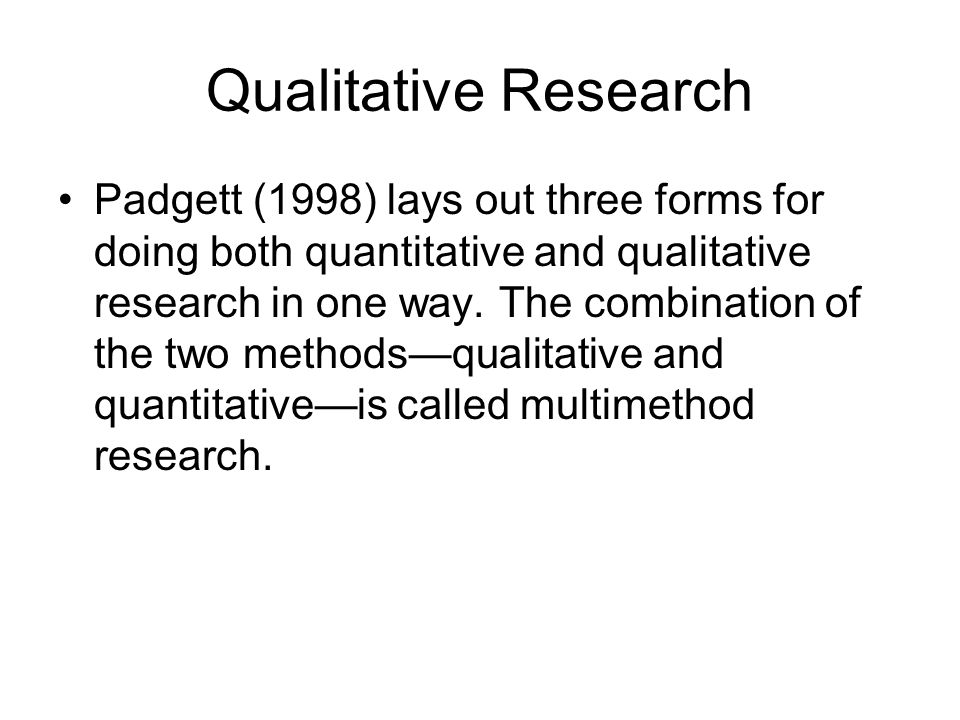forms of qualitative research Qualitative: quantitative: definitions: a systematic subjective approach used to describe life experiences and give them meaning: a formal, objective, systematic process for obtaining information about the world.